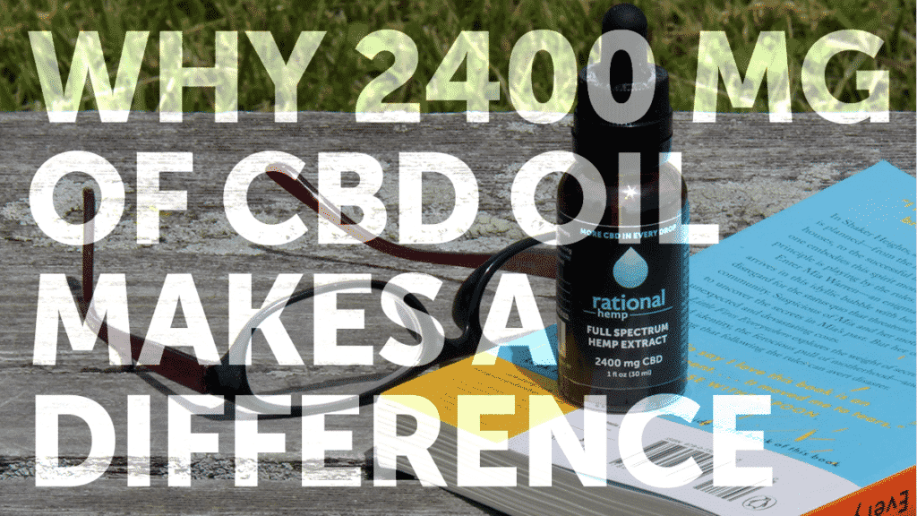 """""""Why 2400 of CBD oil makes a difference"""" blog header image"""