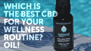 Oil is the best kind of CBD for wellness-focused individuals